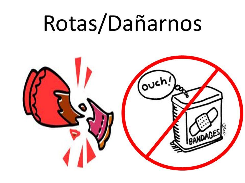 Rotas/Dañarnos