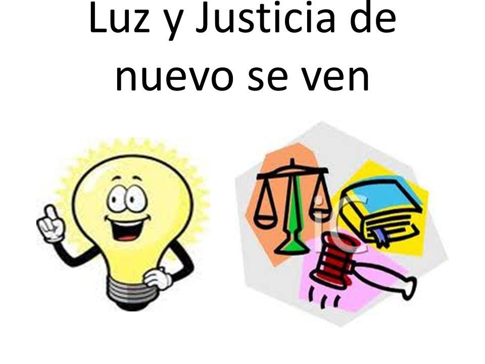 Luz y Justicia de nuevo se ven
