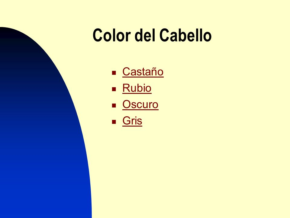 Color del Cabello Castaño Rubio Oscuro Gris