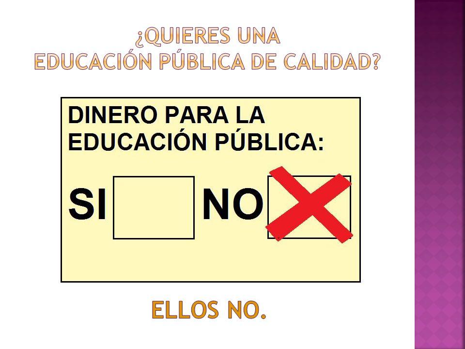 ¿quieres una educación pública de calidad
