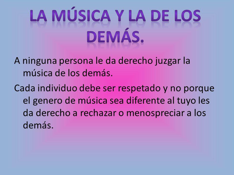 La música y la de los demás.