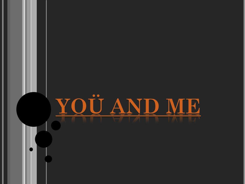 YoÜ and me En español tu y yo