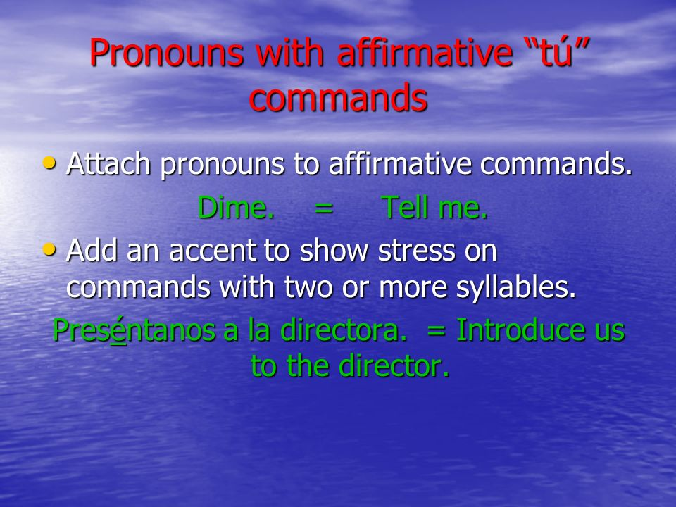 Pronouns with affirmative tú commands