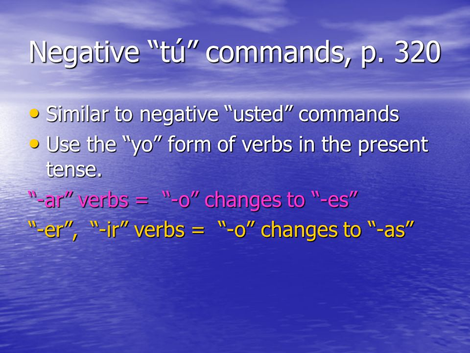 Negative tú commands, p. 320