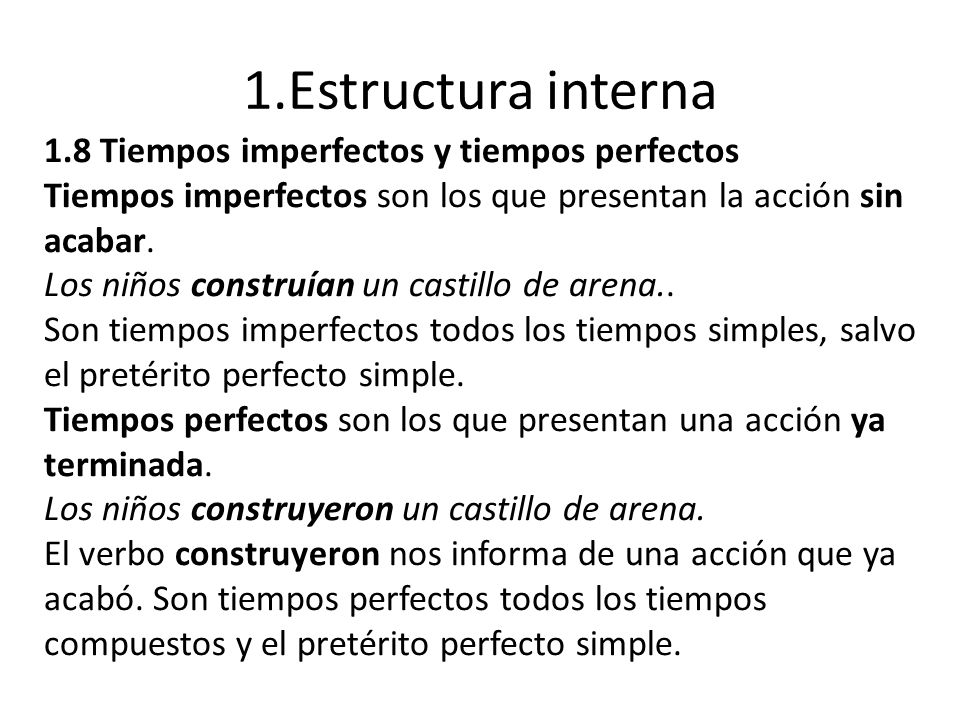 1.Estructura interna 1.8 Tiempos imperfectos y tiempos perfectos