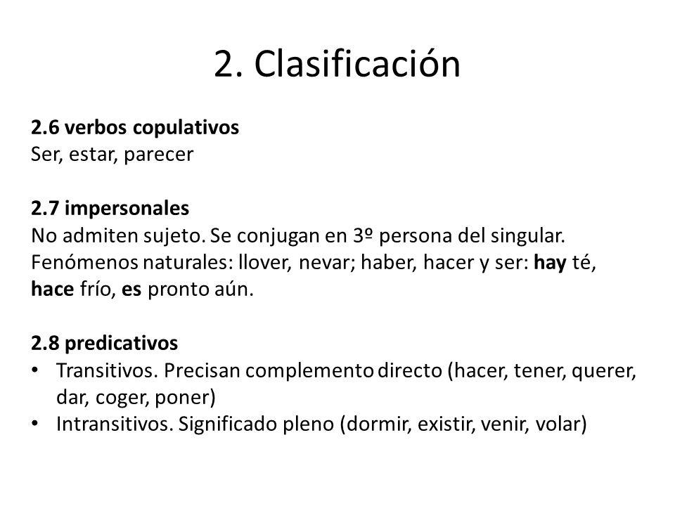 2. Clasificación 2.6 verbos copulativos Ser, estar, parecer