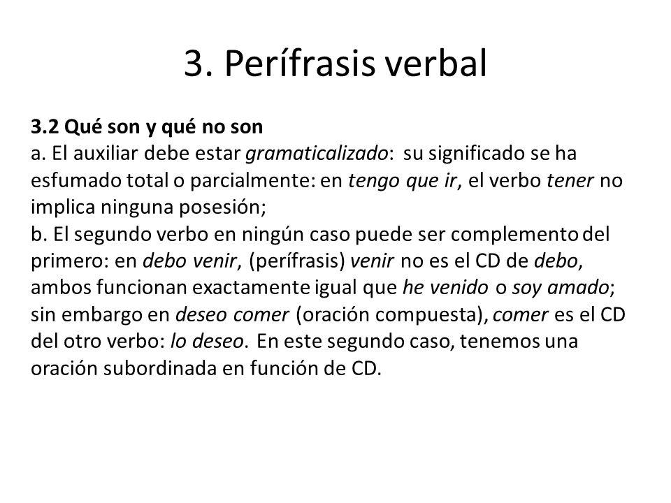 3. Perífrasis verbal 3.2 Qué son y qué no son
