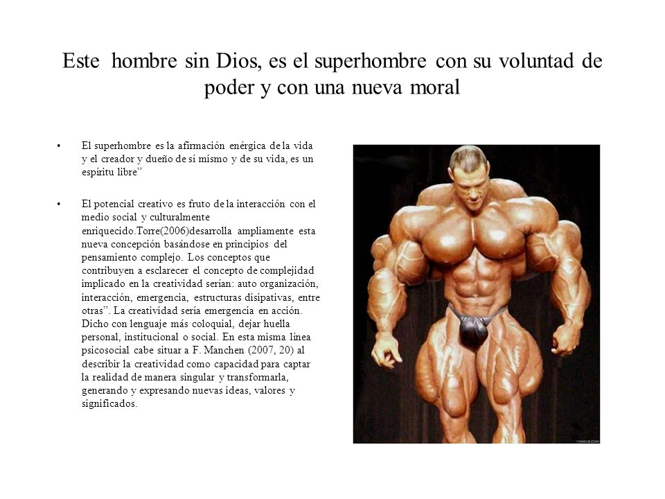 Este hombre sin Dios, es el superhombre con su voluntad de poder y con una nueva moral
