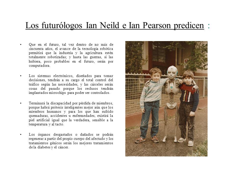 Los futurólogos Ian Neild e Ian Pearson predicen :