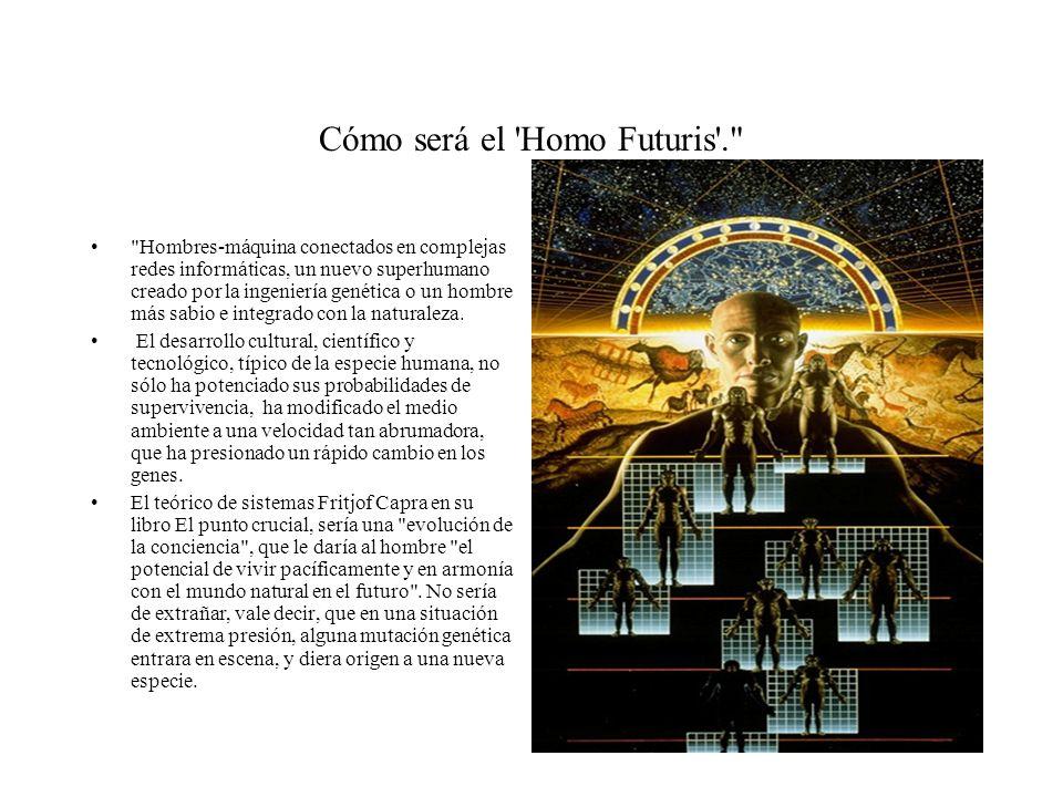 Cómo será el Homo Futuris .