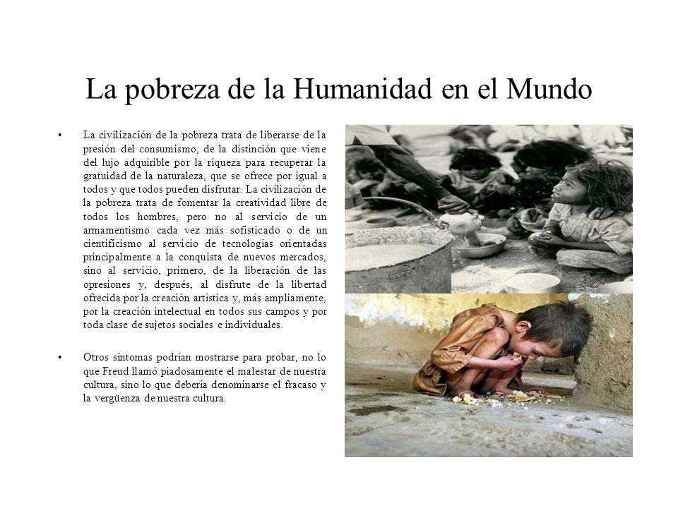 La pobreza de la Humanidad en el Mundo