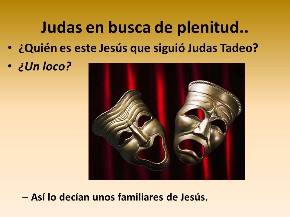 Judas en busca de plenitud..