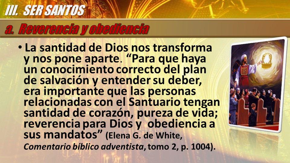 III. SER SANTOS a. Reverencia y obediencia.