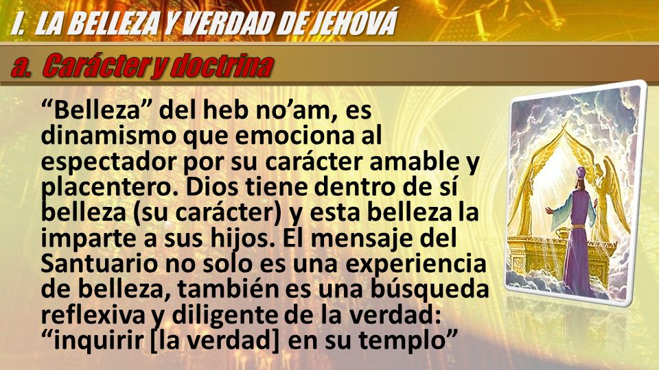I. LA BELLEZA Y VERDAD DE JEHOVÁ