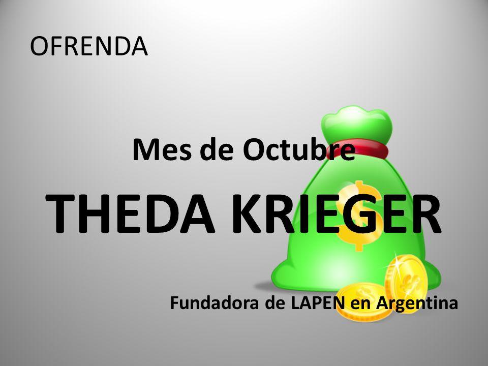 OFRENDA Mes de Octubre THEDA KRIEGER Fundadora de LAPEN en Argentina