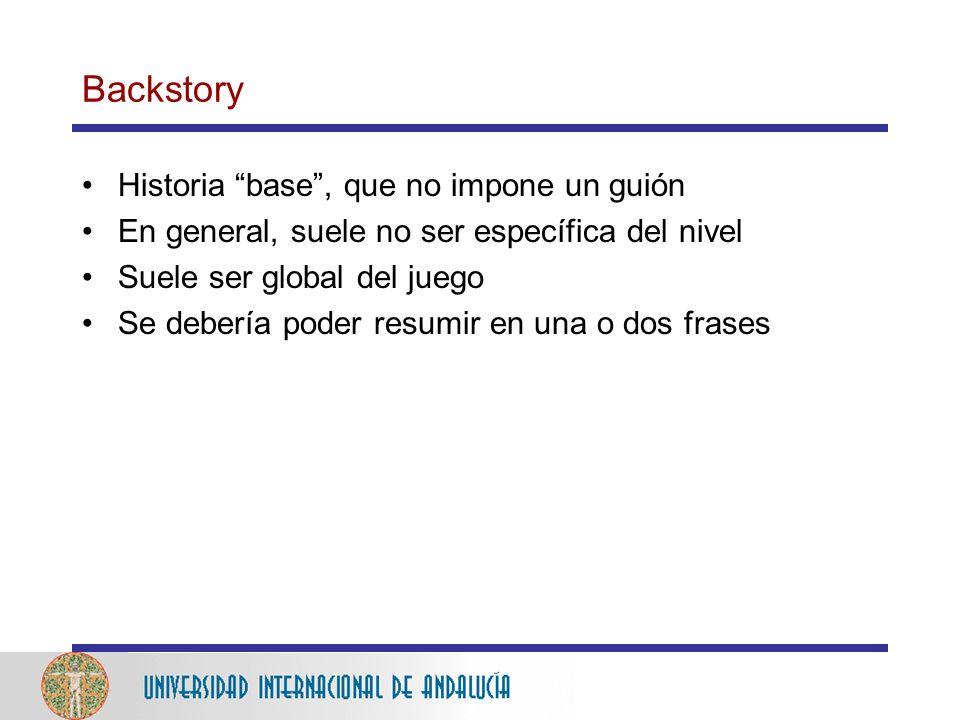 Backstory Historia base , que no impone un guión