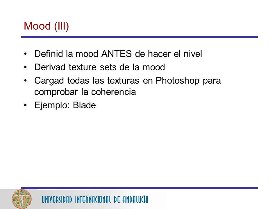 Mood (III) Definid la mood ANTES de hacer el nivel