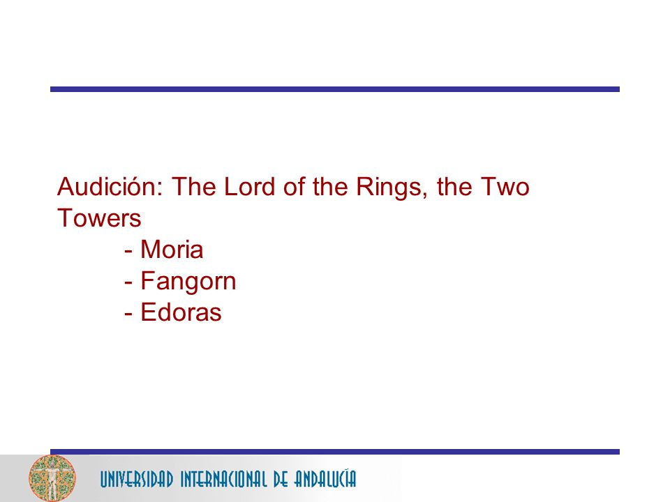 Audición: The Lord of the Rings, the Two Towers. - Moria. - Fangorn