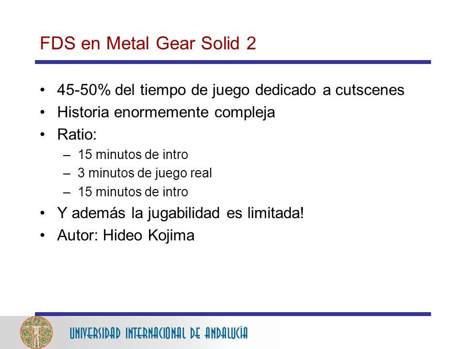 FDS en Metal Gear Solid 2 45-50% del tiempo de juego dedicado a cutscenes. Historia enormemente compleja.
