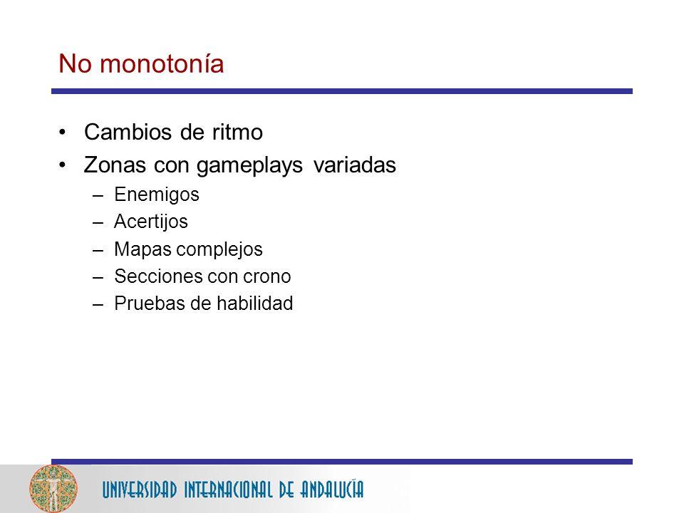 No monotonía Cambios de ritmo Zonas con gameplays variadas Enemigos