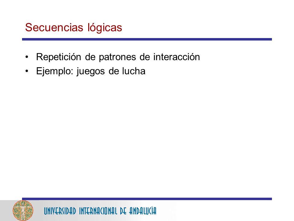 Secuencias lógicas Repetición de patrones de interacción