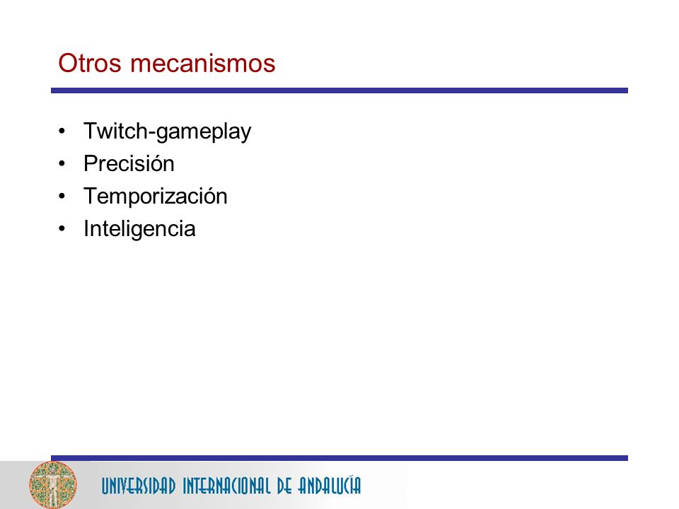 Otros mecanismos Twitch-gameplay Precisión Temporización Inteligencia