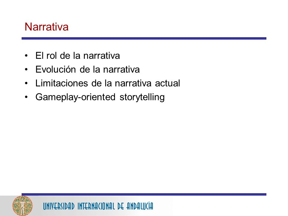 Narrativa El rol de la narrativa Evolución de la narrativa