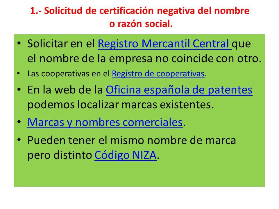 1.- Solicitud de certificación negativa del nombre o razón social.