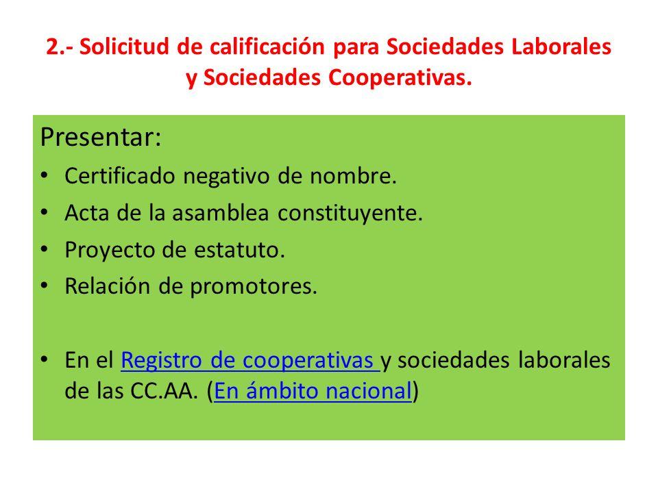 2.- Solicitud de calificación para Sociedades Laborales y Sociedades Cooperativas.