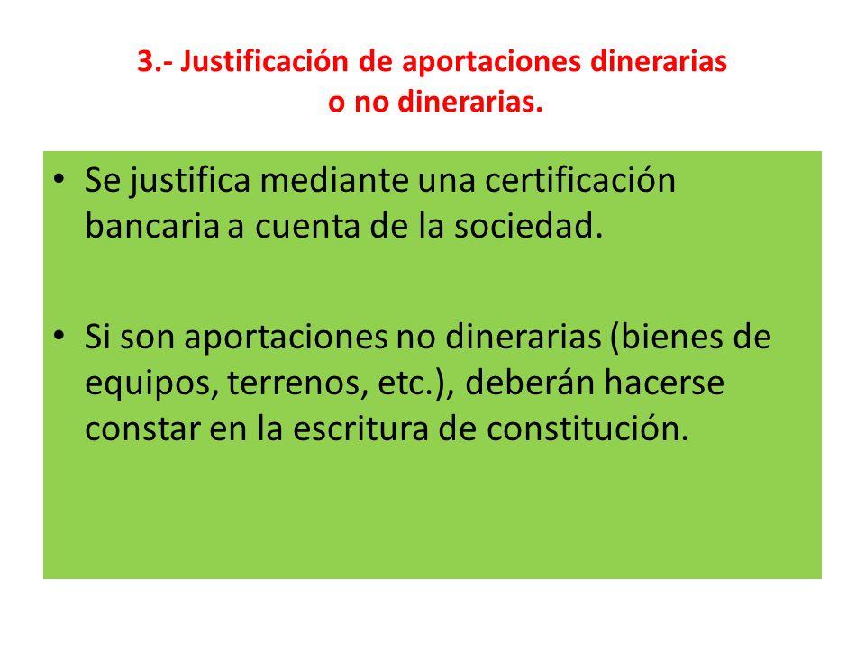 3.- Justificación de aportaciones dinerarias o no dinerarias.