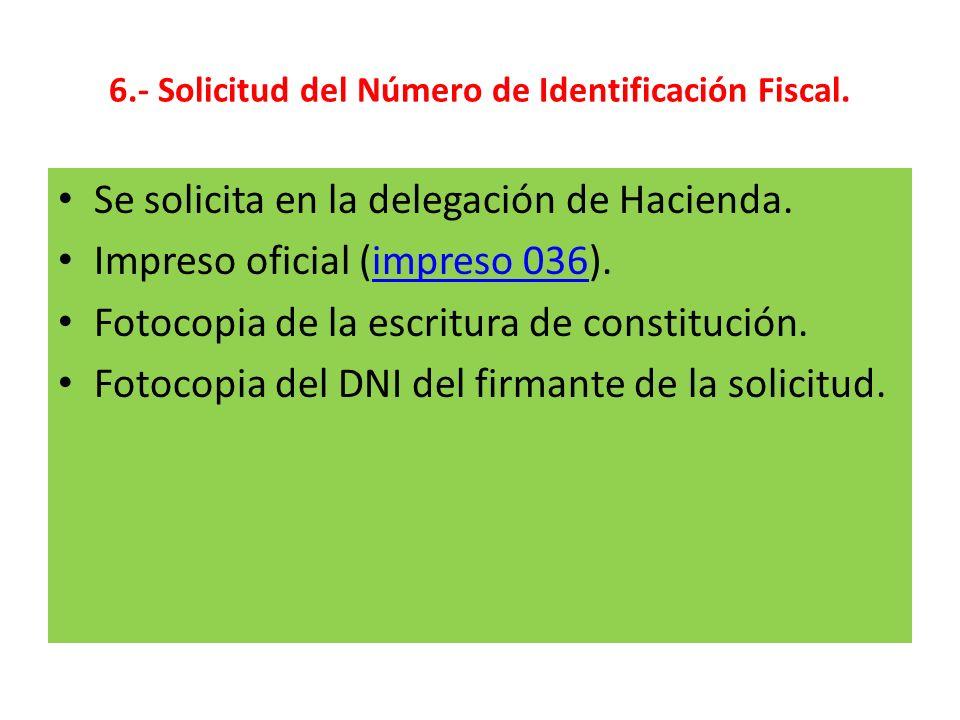 6.- Solicitud del Número de Identificación Fiscal.