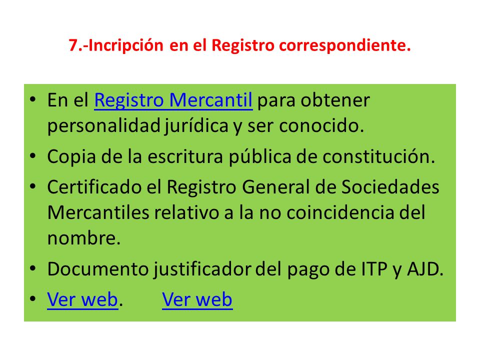 7.-Incripción en el Registro correspondiente.