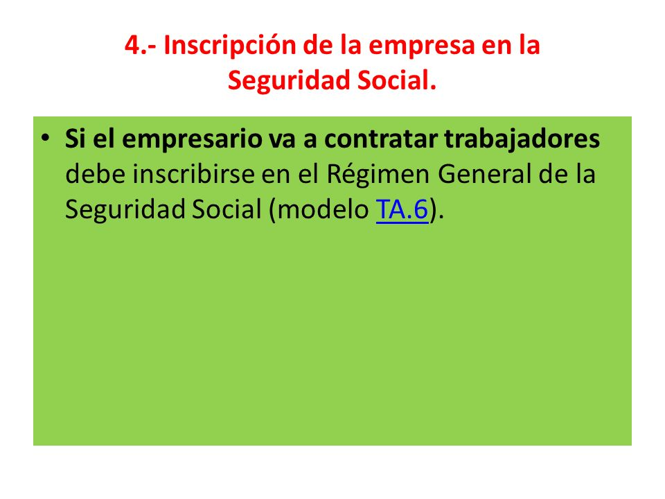 4.- Inscripción de la empresa en la Seguridad Social.