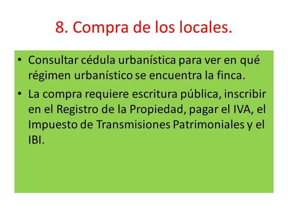 8. Compra de los locales. Consultar cédula urbanística para ver en qué régimen urbanístico se encuentra la finca.