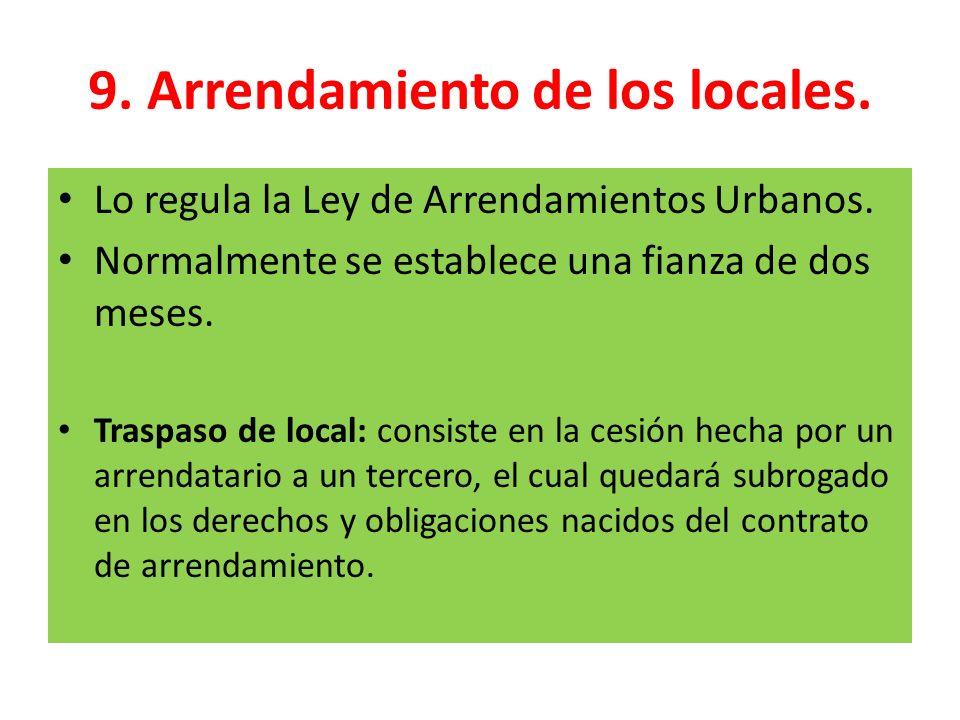 9. Arrendamiento de los locales.