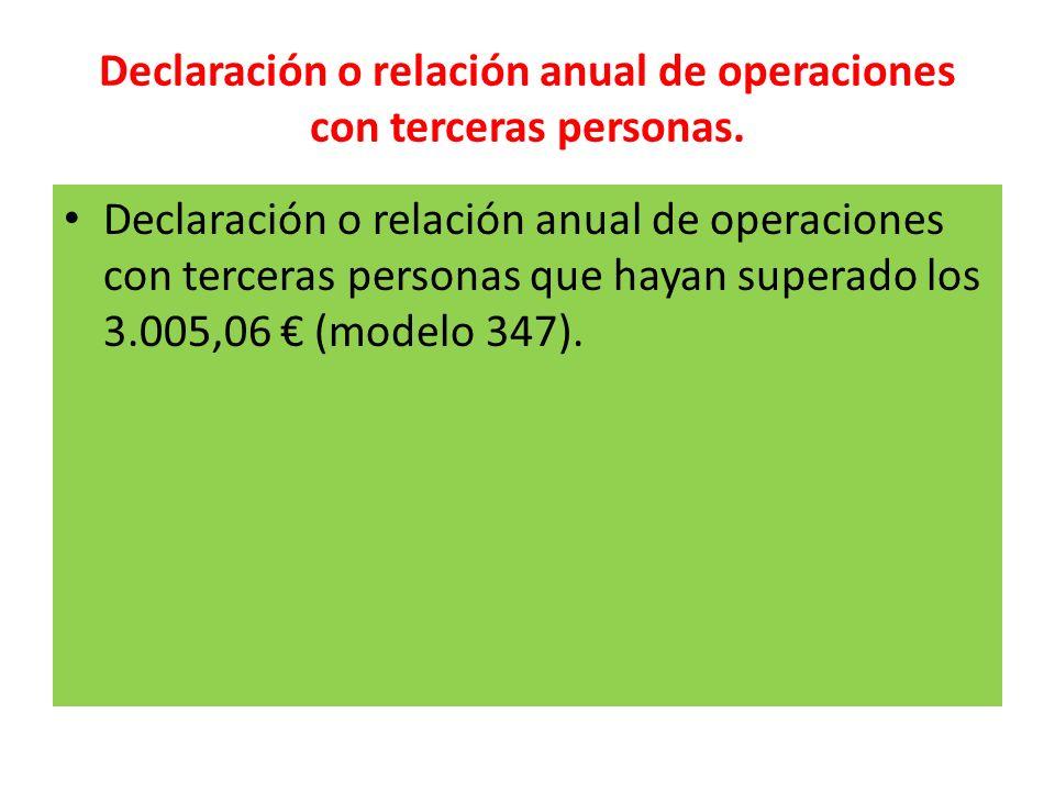 Declaración o relación anual de operaciones con terceras personas.