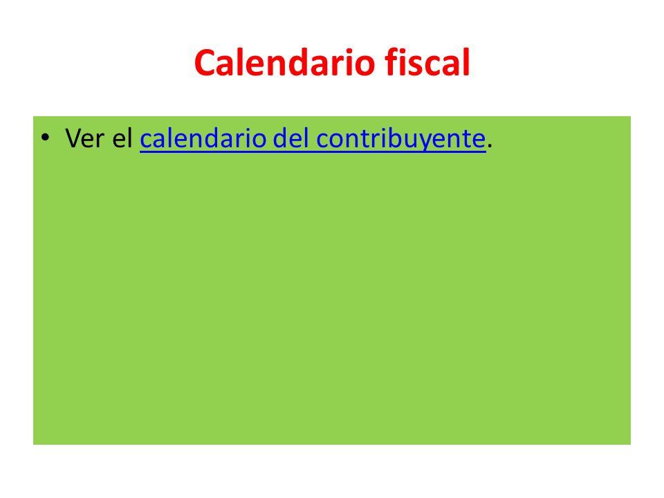 Calendario fiscal Ver el calendario del contribuyente.