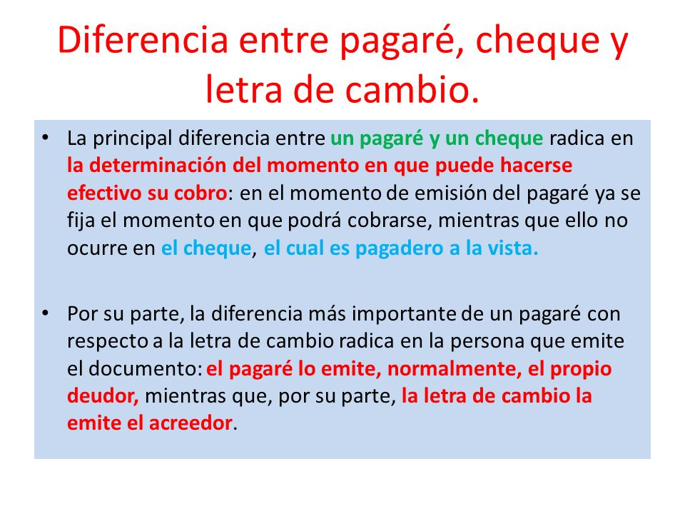 Diferencia entre pagaré, cheque y letra de cambio.