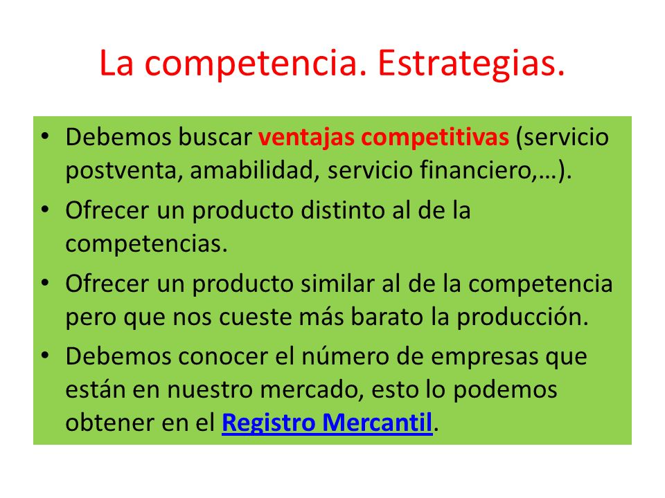 La competencia. Estrategias.