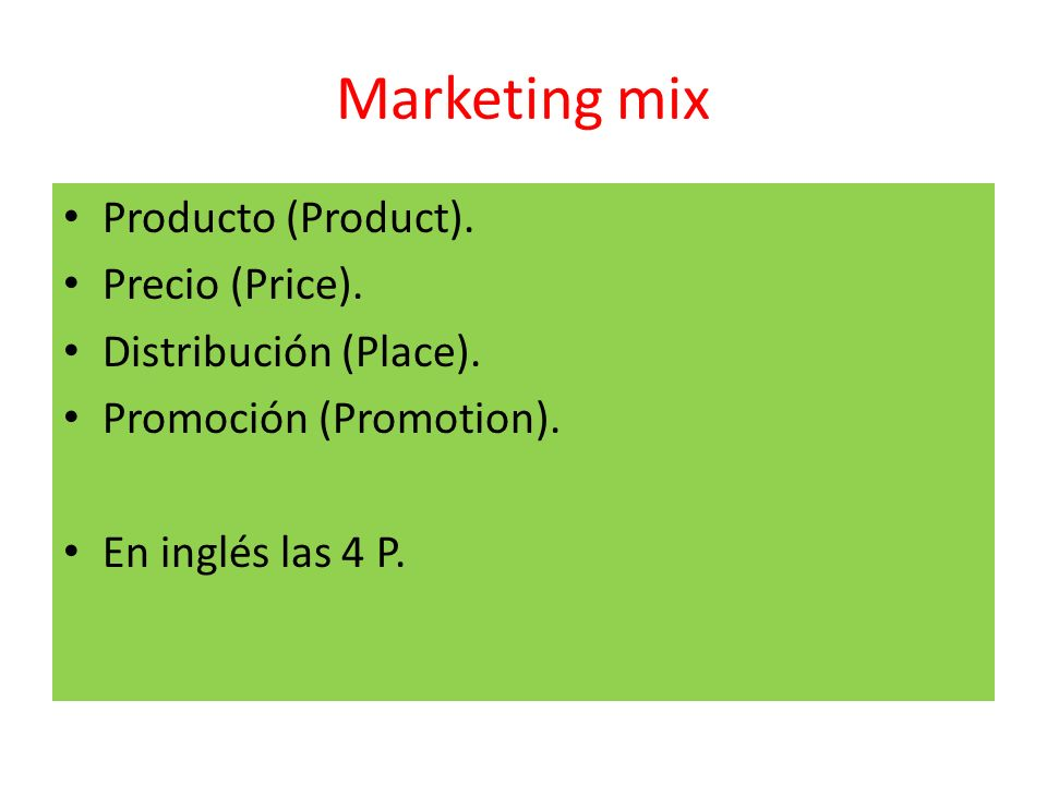 Marketing mix Producto (Product). Precio (Price).