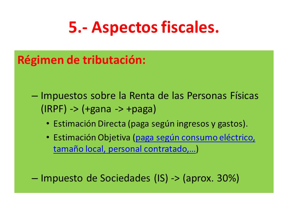 5.- Aspectos fiscales. Régimen de tributación: