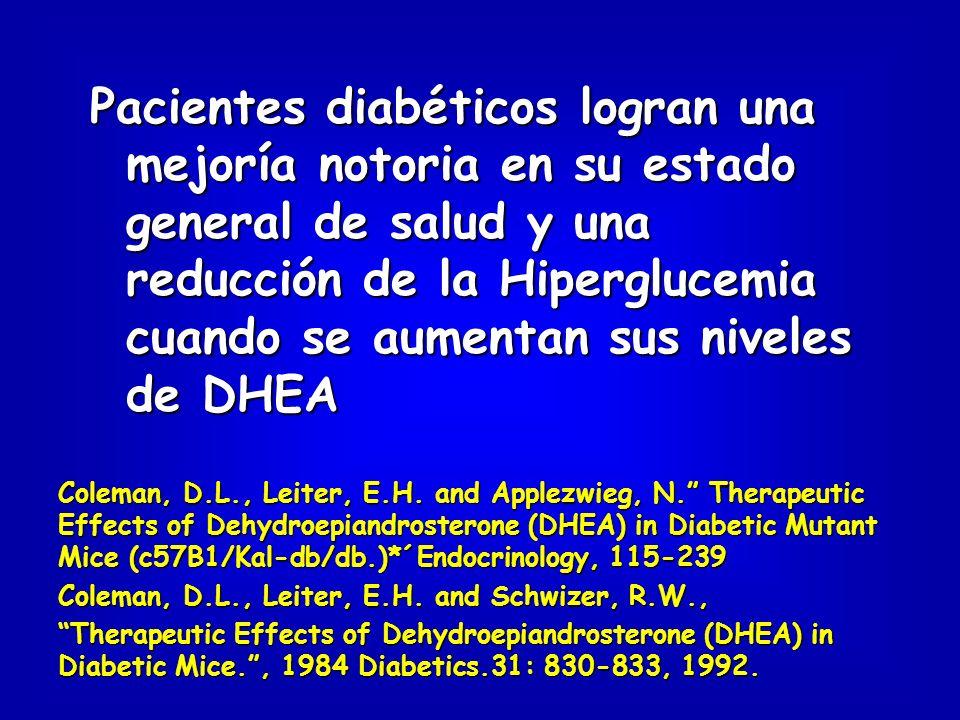 Pacientes diabéticos logran una mejoría notoria en su estado general de salud y una reducción de la Hiperglucemia cuando se aumentan sus niveles de DHEA