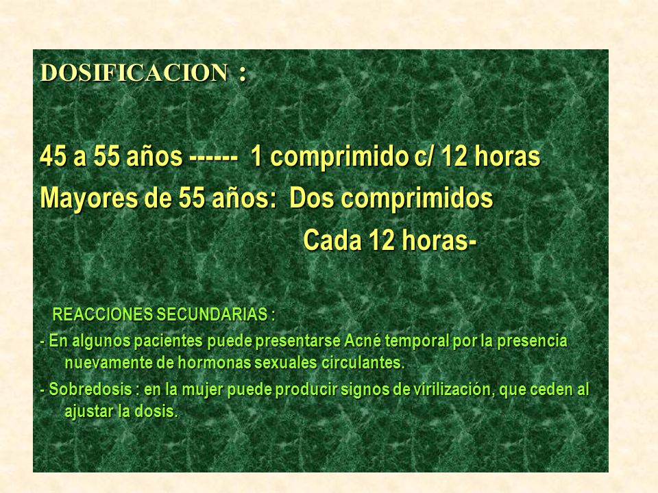 45 a 55 años ------ 1 comprimido c/ 12 horas