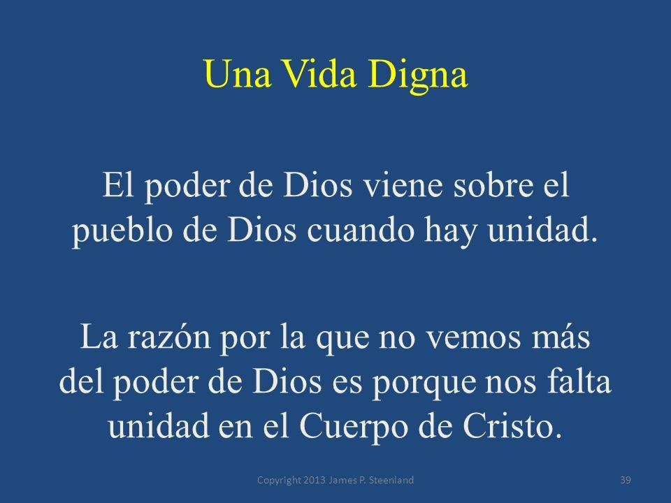 Una Vida Digna El poder de Dios viene sobre el pueblo de Dios cuando hay unidad.