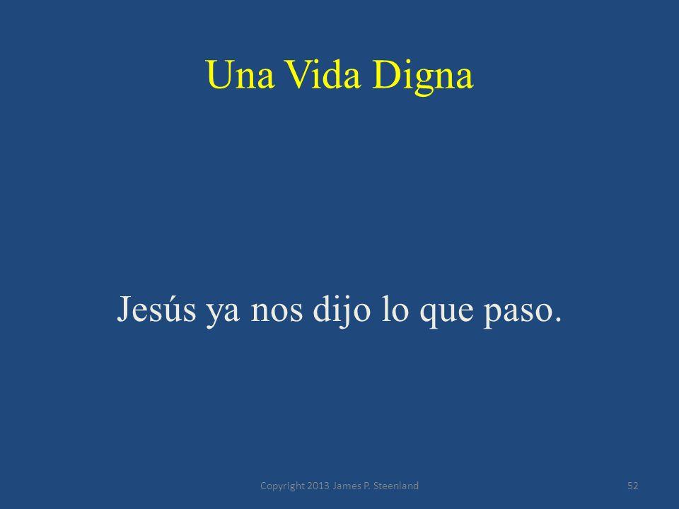 Jesús ya nos dijo lo que paso.