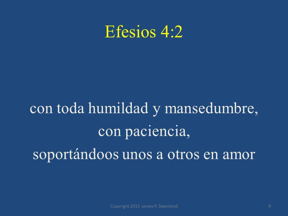 Efesios 4:2 con toda humildad y mansedumbre, con paciencia,