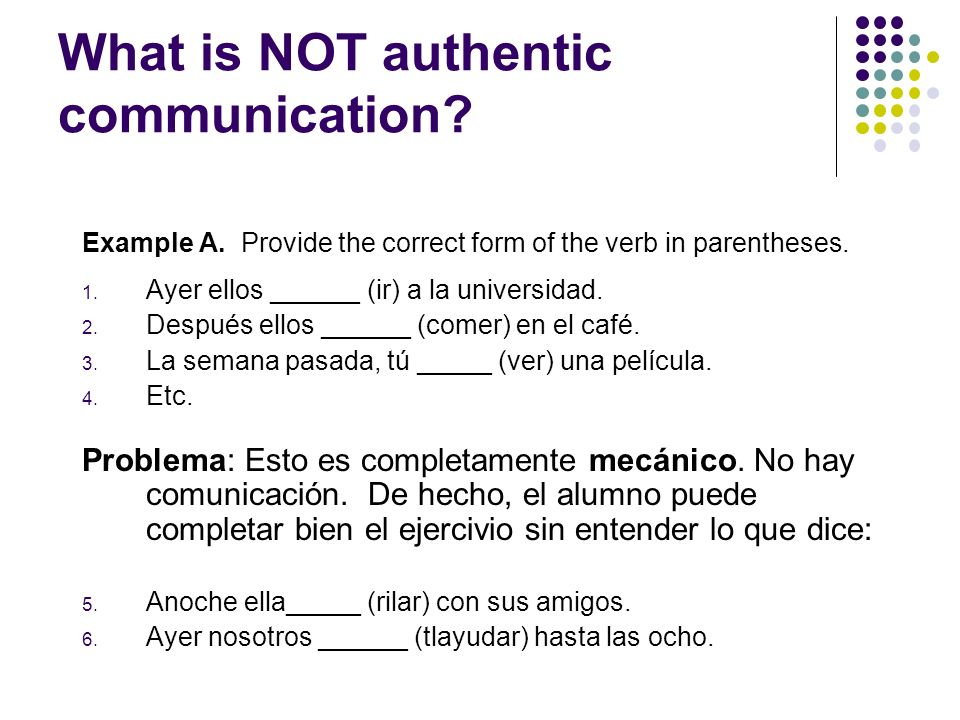 What is NOT authentic communication