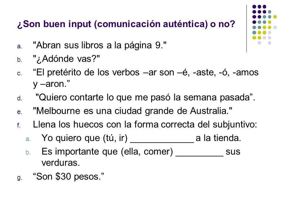 ¿Son buen input (comunicación auténtica) o no