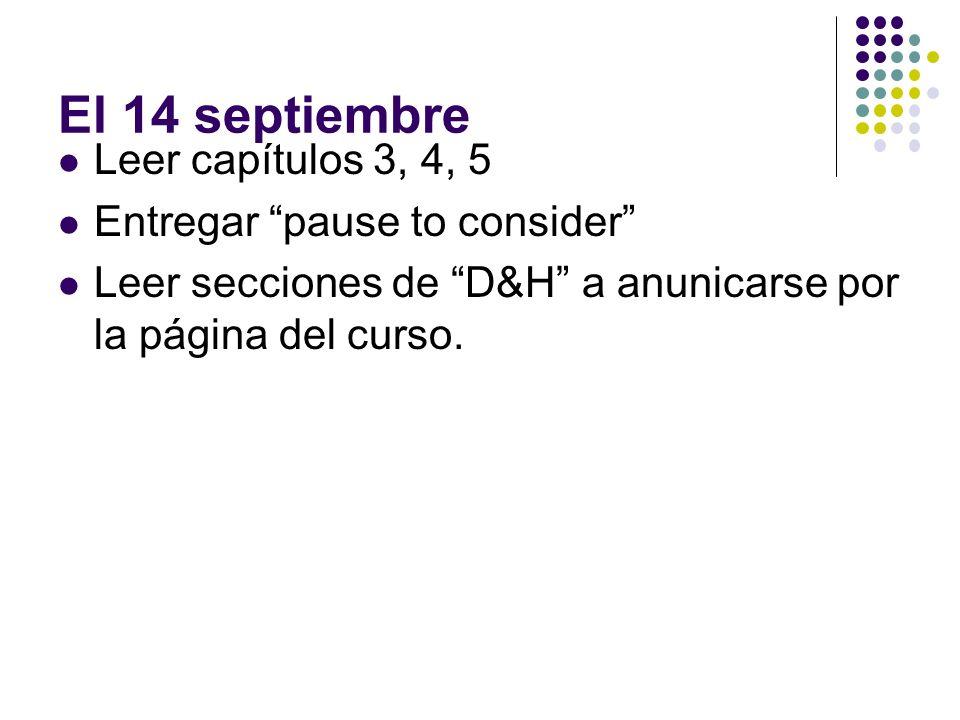 El 14 septiembre Leer capítulos 3, 4, 5 Entregar pause to consider