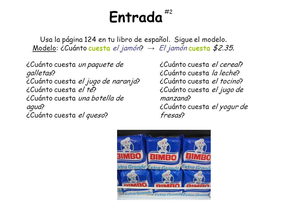 Usa la página 124 en tu libro de español. Sigue el modelo. Modelo: